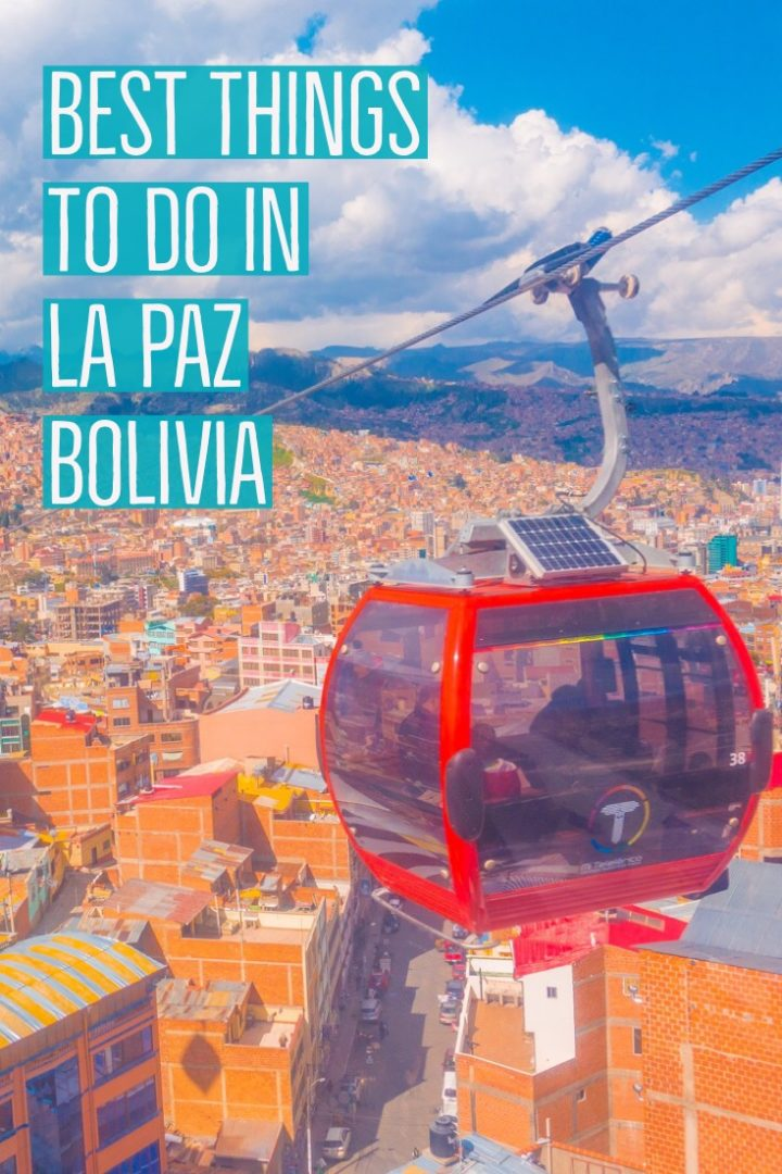 Best things to do in La Paz, Bolivia